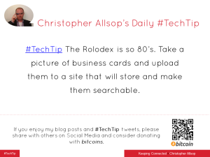 #TechTip The Rolodex is so 80's. Take a picture of business cards and upload them to a site that will store and make them searchable.